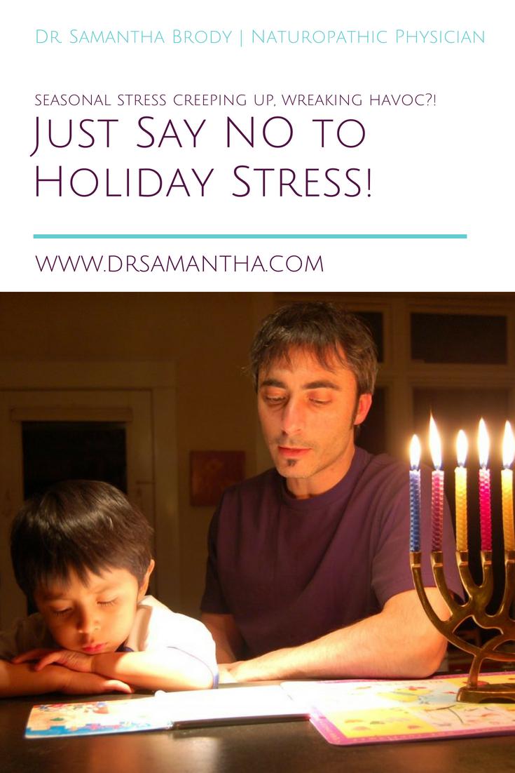 Just Say NO to Holiday Stress!