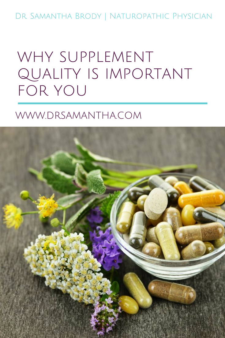 Why Supplement Quality is Important for YOU!| The Dr. Samantha Blog