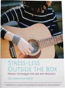 From Dr Samantha BRody: Stress Less Outside the Box