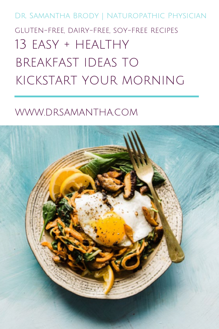 Breakfast with Dr. Samantha | 13 Gluten-Free, Dairy-Free, & Soy-Free Recipes