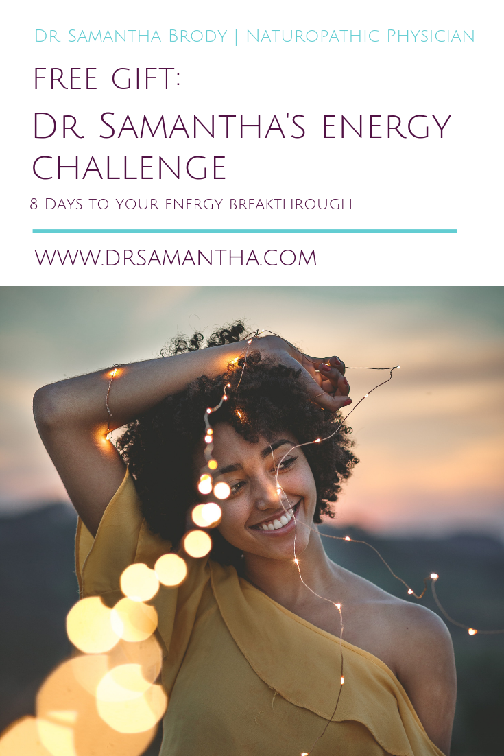 Dr. Samantha's Energy Challenge | 8 Days to Your Energy Breakthrough
