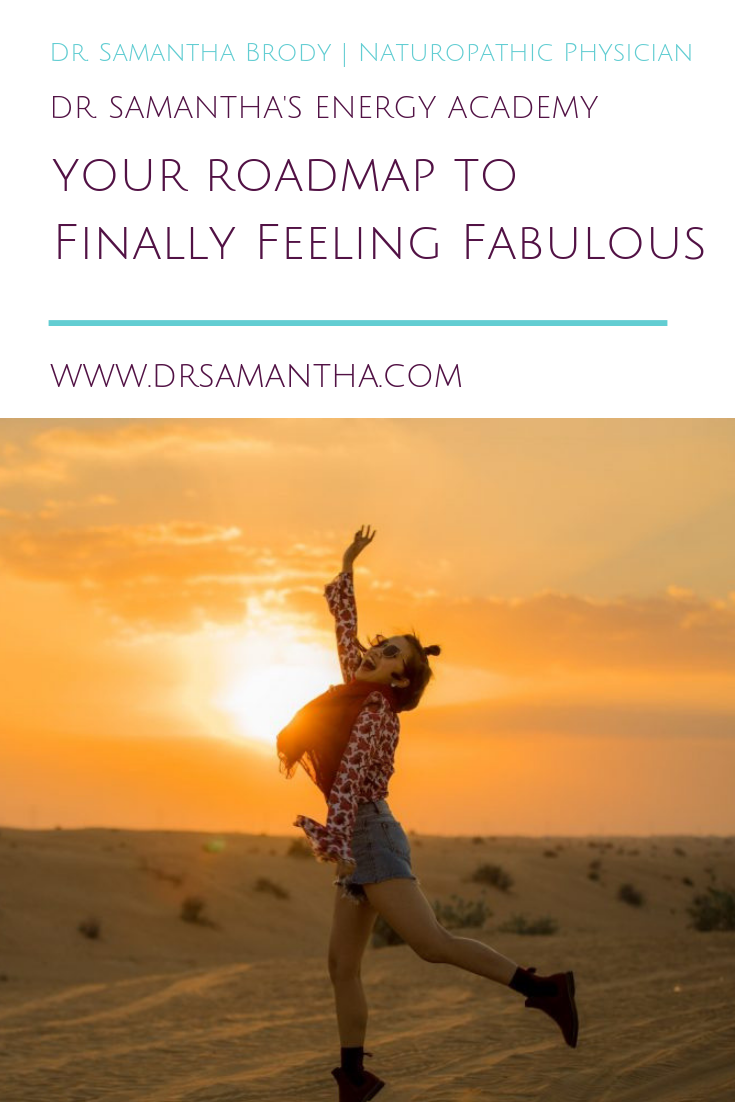 Dr. Samantha's Energy Academy | Your Roadmap to Finally Feeling Fabulous